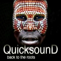 Quicksound Back To The Roots