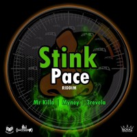 Mr Killa, Myney, 3revela Stink Pace Riddim