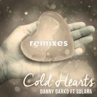 Danny Darko Feat Solara Cold Hearts Remixes