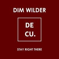 Dim Wilder Stay Right There