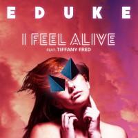 Eduke Feat Tiffany Fred I Feel Alive