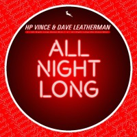 Hp Vince & Dave Leatherman All Night Long