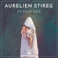 Aurelien Stireg By Your Side