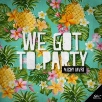 Micky Mvrt We Got To Party