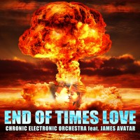 Chronic Electronic Orchestra Feat James Avatar End Of Times Love