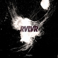 Rvlvr Singles Vol 1