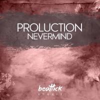 Proluction Nevermind