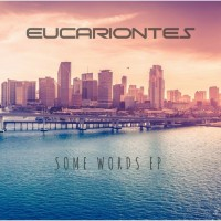 Eucariontes Some Words EP