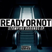 Ready Or Not Stomping Grounds EP