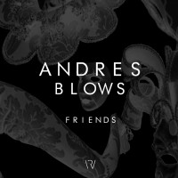 Andres Blows Friends