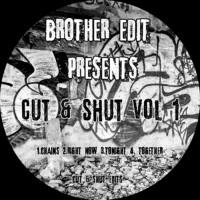 Brother Edit Brother Edit Presents Cut & Shut Edits Vol 1