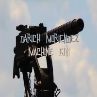 Darich Moriendez Machine Gun
