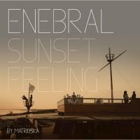 Matrioska Enebral Sunset Feeling