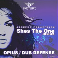 Josephs Perception, Opius, Dub Defense Shes The One Remixed