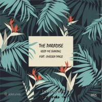 The Paradise Feat Chelsea Paige Keep Me Shaking