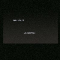 Anod & Aexexe Live Chronicles
