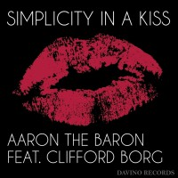Aaron The Baron Simplicity In A Kiss