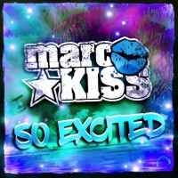 Marc Kiss So Excited The Remixes
