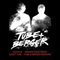 Tube & Berger Ruckus/Quiet Time