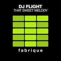 Dj Flight That Sweet Melody