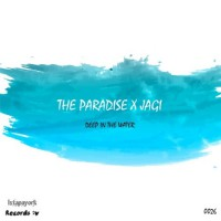 The Paradise Feat Jagi Deep In The Water