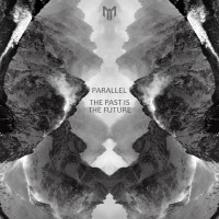 Parallel The Past Is The Future