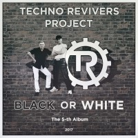 Techno Revivers Project Black Or White