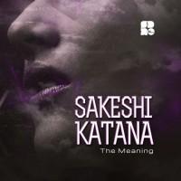 Sakeshi Katana The Meaning