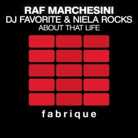 Raf Marchesini, Dj Favorite & Niela Rocks About That Life