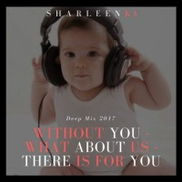 Sharleen Ka Without You