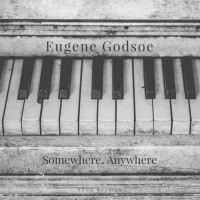 Eugene Godsoe Somewhere, Anywhere