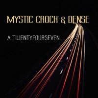 Mystic Crock & Dense A Twentyfourseven