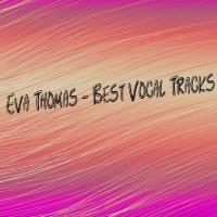 Eva Thomas Best Vocal Tracks