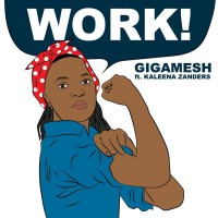 Gigamesh Feat Kaleena Zanders Work!