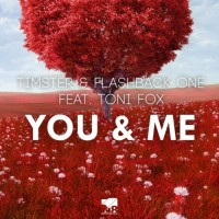Timster & Flashback One Feat Toni Fox You & Me