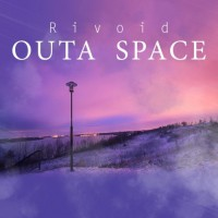 Rivoid Outa Space