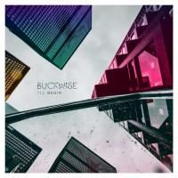Buckwise I\'ll Begin
