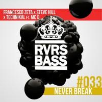 Francesco Zeta, Steve Hill, Technikal Never Break