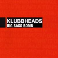 Klubbheads Big Bass Bomb