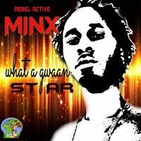 Minx, Victoryone Production What A Gwaan Star