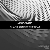 Loop Militia Chaos Against The Beat
