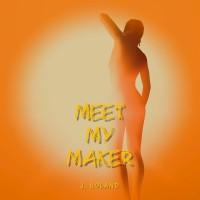 J Roland Meet My Maker