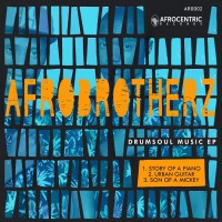 Afro Brotherz DrumSoul Music EP