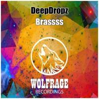 Deepdropz Brassss