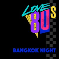 Love 80s Bangkok Night