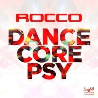 Rocco Dancecore Psy