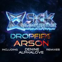 Dropfire Arson Remixes