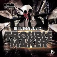 Dj Mystery & Vital Trouble Maker