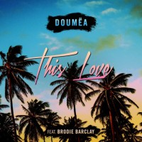 Doumea Feat Brodie Barclay This Love