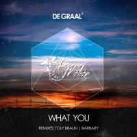 De Graal What You